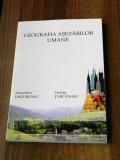 Alexandru Ungureanu, George Turcanasu - Geografia asezarilor umane
