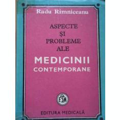 Aspecte Si Probleme Ale Medicinii Contemporane - Radu Rimniceanu ,289363