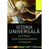 Istoria Universala vol 2: Evul Mediu. America precolumbiana si hispanica
