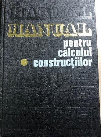 Manual pentru calculul constructiilor  An drei D. Caracostea  vol. 1