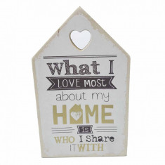 Tablou motivational WHAT I LOVE MOST ABOUT MY HOME IS WHO I SHARE IT WITH 11 x 18 cm