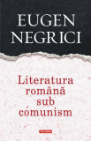 Literatura romana sub comunism | Eugen Negrici, Polirom