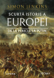 Scurta istorie a Europei de la Pericle la Putin | Simon Jenkins, Litera