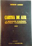 CARTEA DE AUR A REZISTENTEI ROMANESTI IMPOTRIVA COMUNISMULUI, VOL. II de CICERONE IONITOIU, 1997
