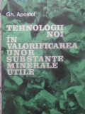 TEHNOLOGII NOI IN VALORIFICAREA UNOR SUBSTANTE MINERALE UTILE - GH. APOSTOL