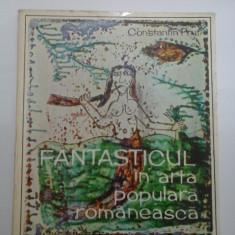 FANTASTICUL in arta populara romaneasca - Constantin Prut