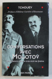 CONVERSATIONS AVEC MOLOTOV - 140 ENTRETIENS AVEC LE BRAS DROIT DE STALINE par FELIX TCHOUEV , 1995