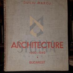 MARCU DUILIU, ARHITECTURE 1930-1940 (REPRODUCTIONS-PHOTOS-DESSINS), 1946, Bucarest