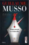 Viata secreta a scriitorilor - Guillaume Musso