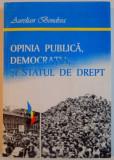OPINIA PUBLICA , DEMOCRATIA SI STATUL DE DREPT de AURELIAN BONDREA , 1996