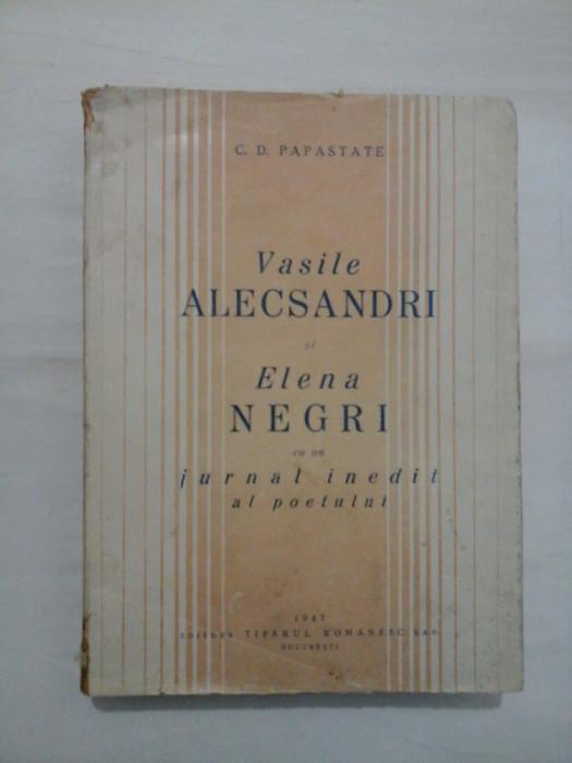VASILE ALECSANDRI SI ELENA NEGRI CU UN JURNAL INETIT AL POETULUI - C. D. PAPASTATE