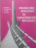 PROBLEME SPECIALE IN CONSTRUCTII METALICE - C. SERBESCU, R. MUHLBACHER, C. AMARI