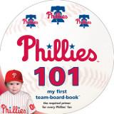 Philadelphia Phillies 101: My First Team-Board-Book