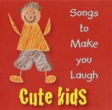 CD Cute Kids (Songs To Make You Laugh), original, muzica pentru copii