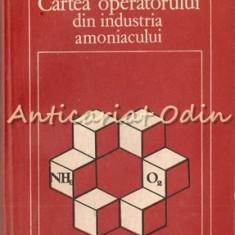 Cartea Operatorului Din Industria Amoniacului - G. Tiru, I. Isaila, V. Pany