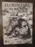 LA CEA MAI INALTA FICTIUNE -FLORIN IARU
