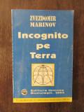INCOGNITO PE TERRA- ZVEZDOMIR MARINOV, 1993