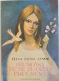 FRUMOASA DE PE PLANETA FARA NUME de ELENA ZAFIRA ZANFIR, ILUSTRATII de GHEORGHE MARINESCU, 1986