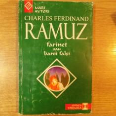 FARINET SAU BANI FALSI de CHARLES FERDINAND RAMUZ , Bucuresti 1998