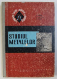 STUDIUL METALELOR de HORIA COLAN ...EUGEN BICSAK , 1968