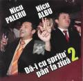 CD Nicu Paleru, Nicu Albu – Dă-i Cu Șprițu' Pân'la Ziuă 2, original, manele