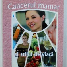 CANCERUL MAMAR SI STILUL DE VIATA de EMIL RADULESCU , 2008