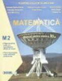 Matematica M2. Manual clasa a XI-a/Gabriela Constantinescu, Boris Singer, Gabriela Streinu-Cercel, Costel Chites, Ioan Marinescu