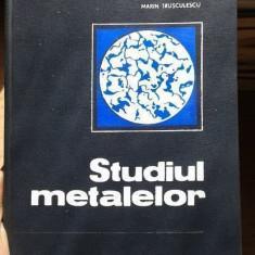 Studiul metalelor – Marin Trusculescu