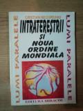INTRATERESTRII SI NOUA ORDINE MONDIALA de CRISTIAN NEGUREANU , 1994