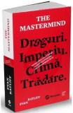 The Mastermind. Droguri. Imperiu. Crima. Tradare - Evan Ratliff