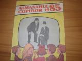 ALMANAHUL COPIILOR 1985 ( format mare, bogat ilustrat ) *