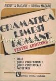 Gramatica Limbii Romane Pentru Admitere - Augustin Macarie, Dorina Macarie