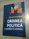 Samuel P. Huntington -Ordinea politica a societatilor in schimbare (Polirom 1999