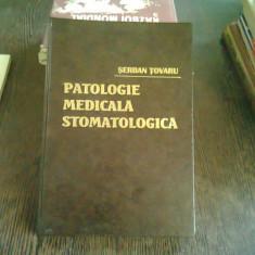 PATOLOGIE MEDICALA STOMATOLOGICA - SERBAN TOVARU