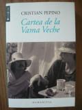 CRISTIAN PEPINO - CARTEA DE LA VAMA VECHE - 2015
