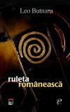 Ruleta romaneasca | Leo Butnaru