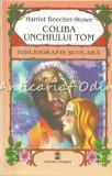 Cumpara ieftin Coliba Unchiului Tom - Harriet Beecher-Stowe