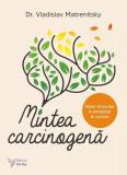 Mintea carcinogenă