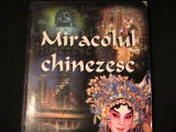 MIRACOLUL CHINEZESC-23 PERSONALITATI DESPRE-CHINA-ANTOLOGIE DE TEXTE-230 PG-