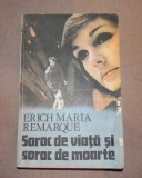 SOROC DE VIATA SI SOROC DE MOARTE ERICH MARIA REMARQUE