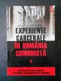 EXPERIENTE CARCERALE IN ROMANIA COMUNISTA volumul 2