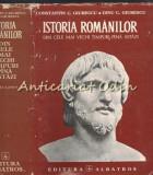 Istoria Romanilor Din Cele Mai Vechi Timpuri Pina Azi - Constantin C. Giurescu