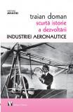 Scurtă istorie a dezvoltării industriei aeronautice