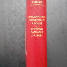 PIERRE SOULIE - LES CARDIOPATHIES CONGENITALES, limba franceza {1978}