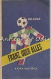 Cumpara ieftin Franz, Uber Alles Italia '90 - Ioan Chirila