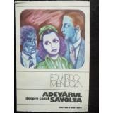 ADEVARUL DESPRE CAZUL SAVOLTA - EDUARDO MENDOZA