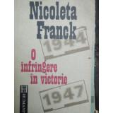O INFRANGERE IN VICTORIE - NICOLETA FRANCK, Humanitas