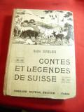 Andre Cuvelier -Contes et Legendes de Suisse -Ed.1937 in lb.franceza ,ilustr.BZ