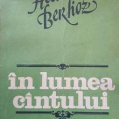 In lumea cintului Hector Berlioz