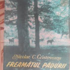 Freamatul Padurii - Nicolae C. Cristoveanu ,548724